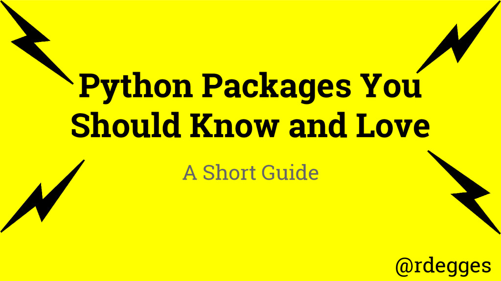 Python Packages You Should Know and Love A Shor...