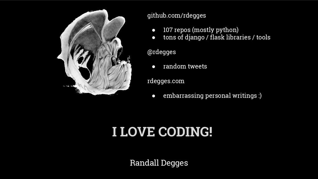 Randall Degges github.com/rdegges ● 107 repos (...