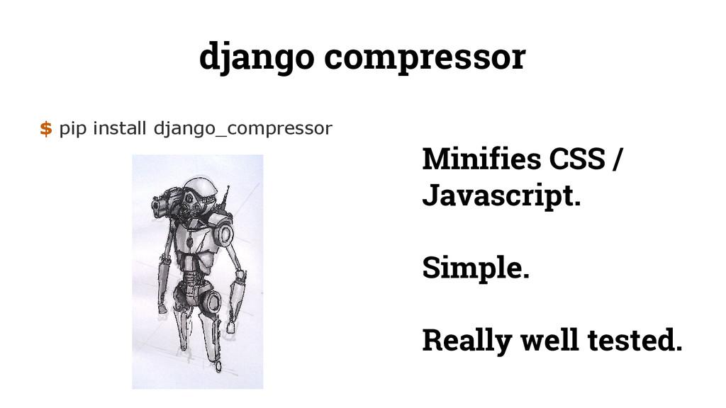 django compressor $ pip install django_compress...