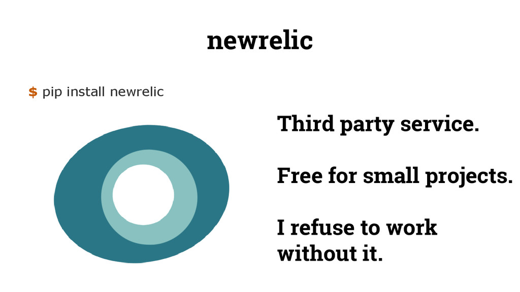 newrelic $ pip install newrelic Third party ser...