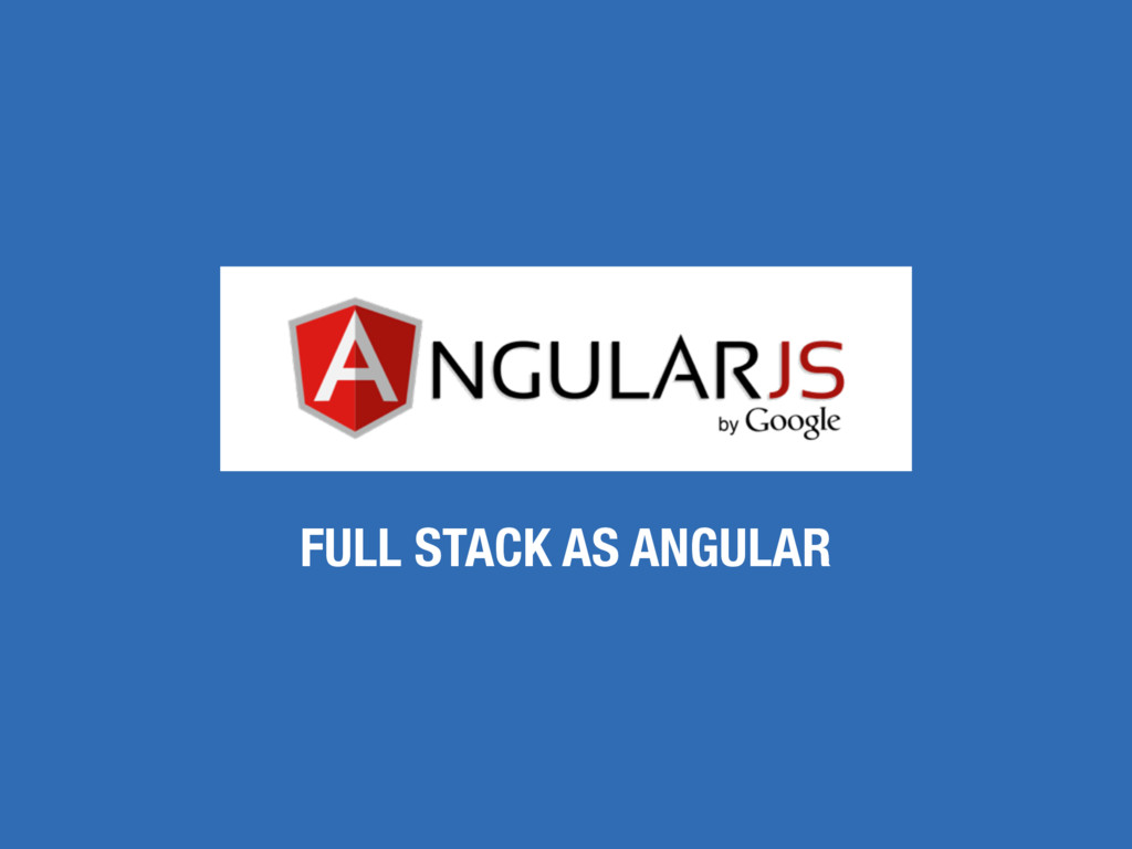 FULL STACK AS ANGULAR