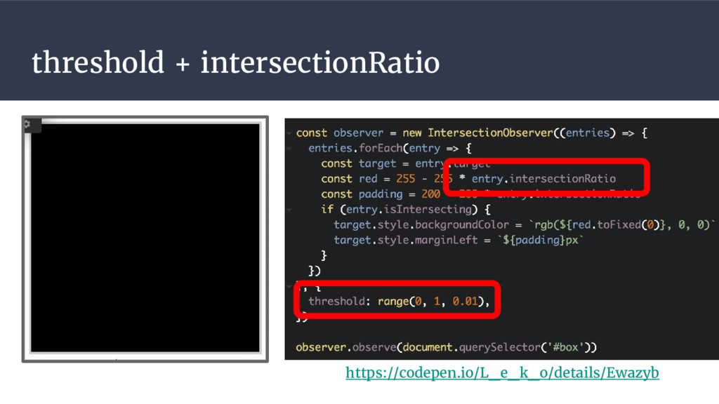 threshold + intersectionRatio https://codepen.i...