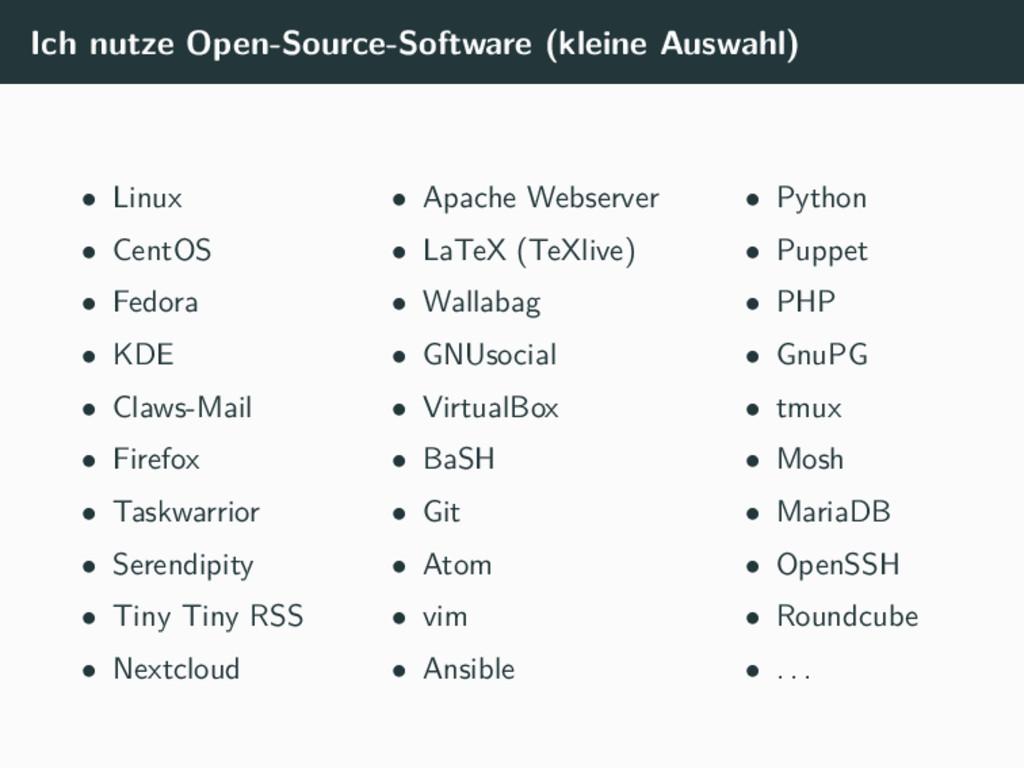 Ich nutze Open-Source-Software (kleine Auswahl)...