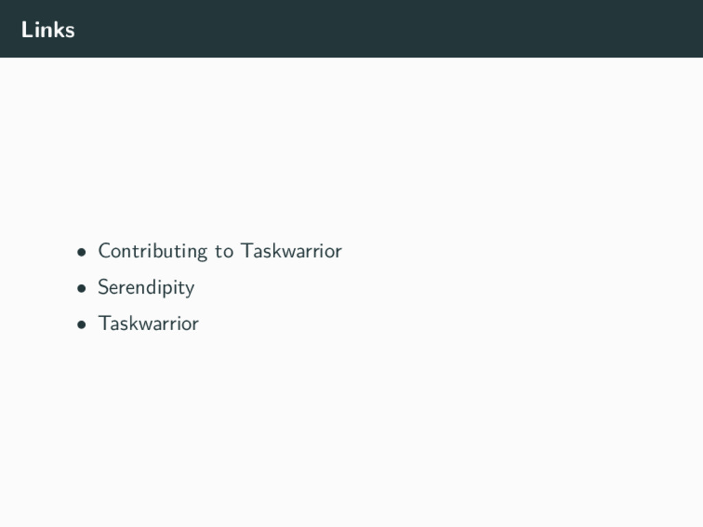 Links • Contributing to Taskwarrior • Serendipi...
