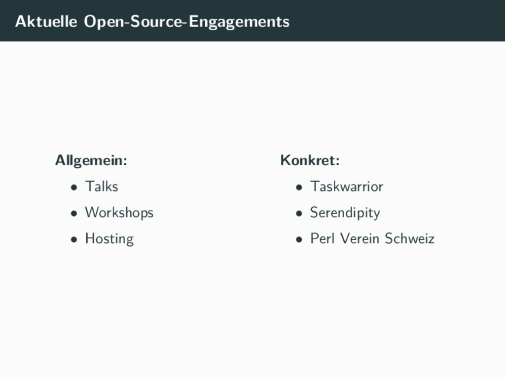 Aktuelle Open-Source-Engagements Allgemein: • T...
