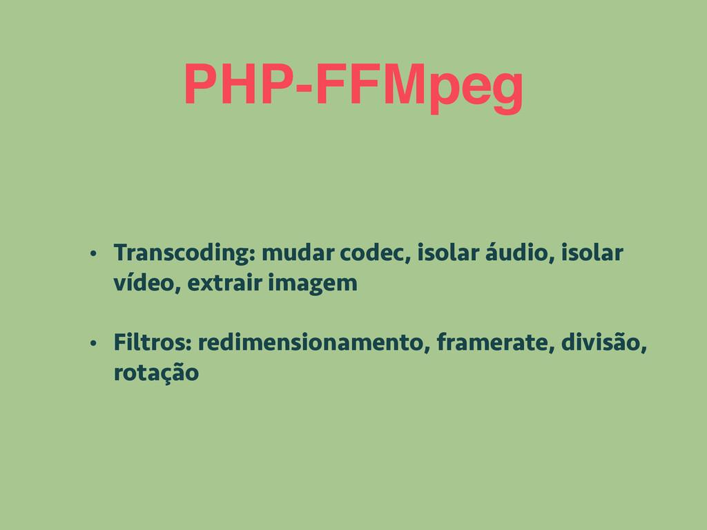 PHP-FFMpeg • Transcoding: mudar codec, isolar á...
