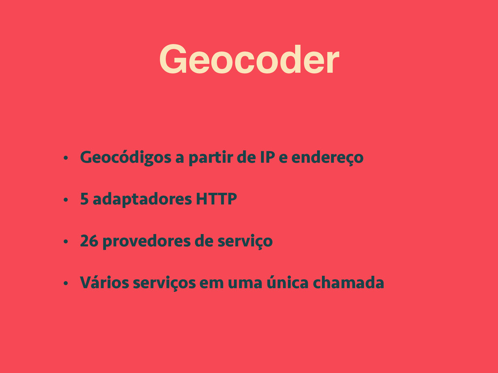 Geocoder • Geocódigos a partir de IP e endereço...