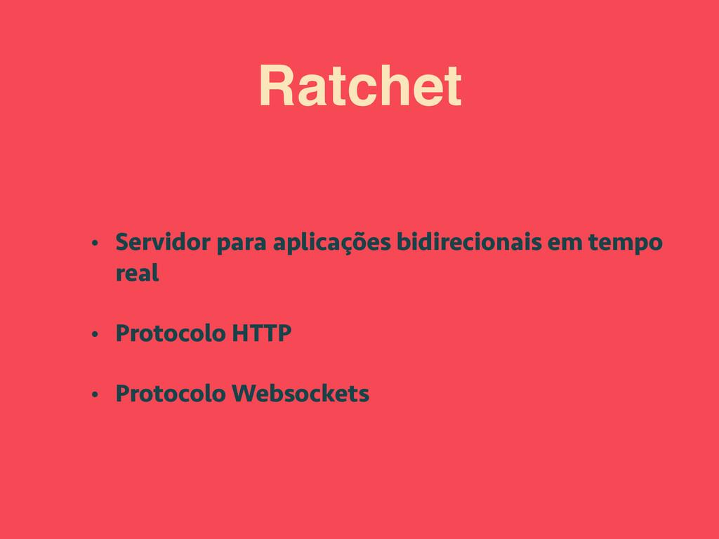Ratchet • Servidor para aplicações bidirecionai...