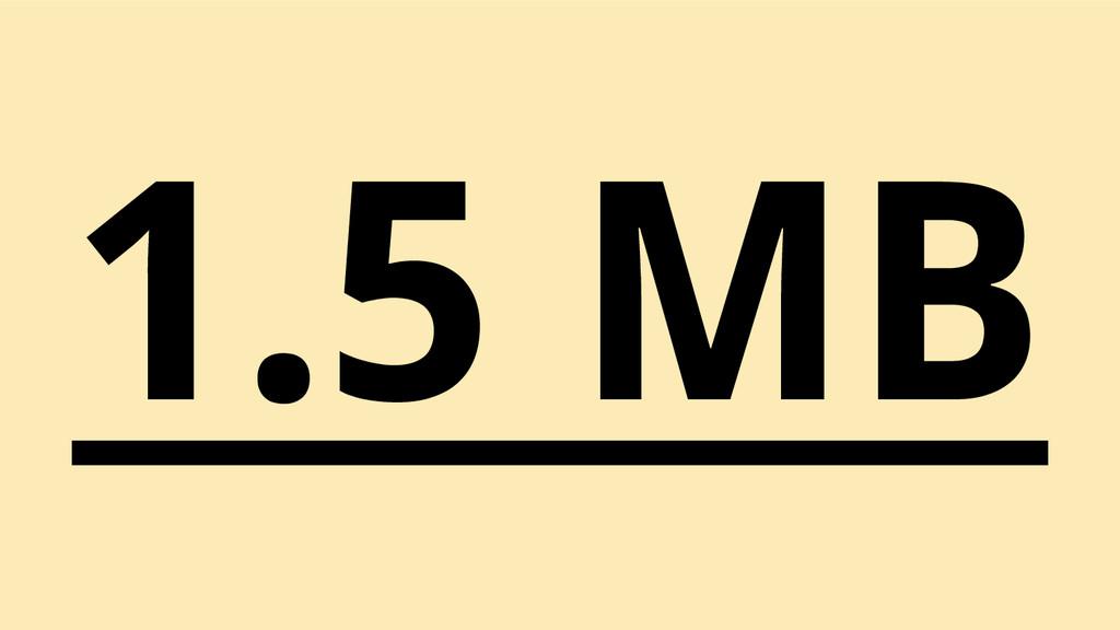 1.5 MB