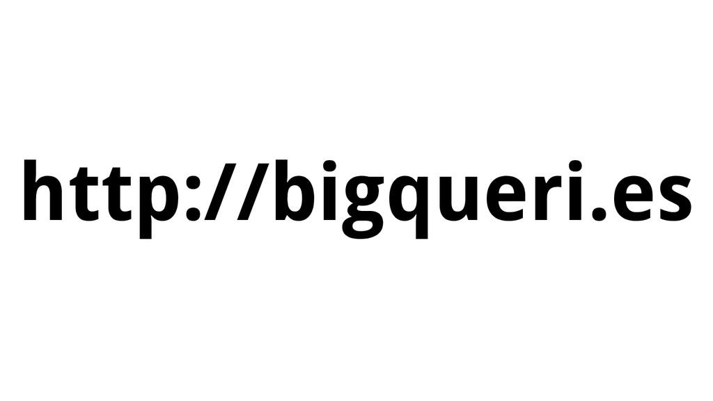 http://bigqueri.es