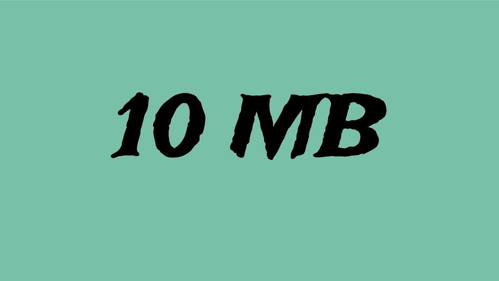 10 MB