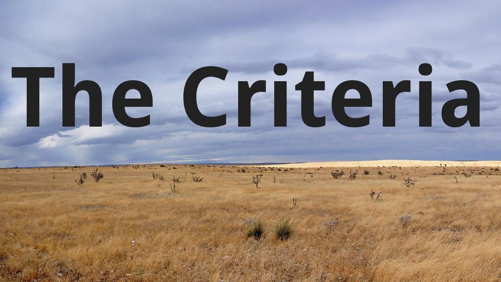 The Criteria