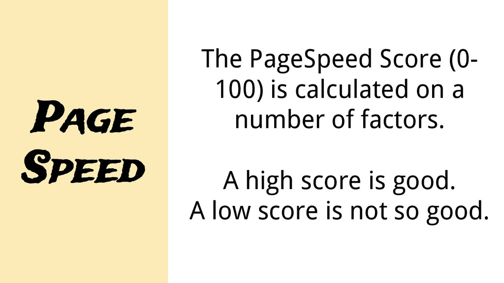 Page Speed The PageSpeed Score (0- 100) is calc...