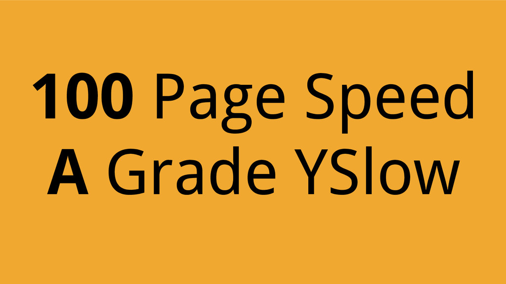 100 Page Speed A Grade YSlow