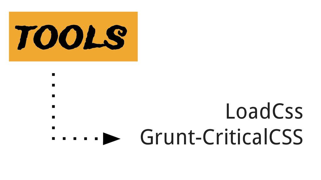 tools LoadCss Grunt-CriticalCSS