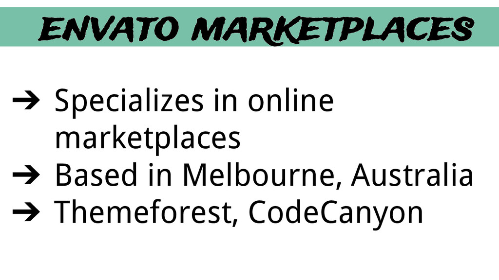 envato marketplaces ➔ Specializes in online mar...
