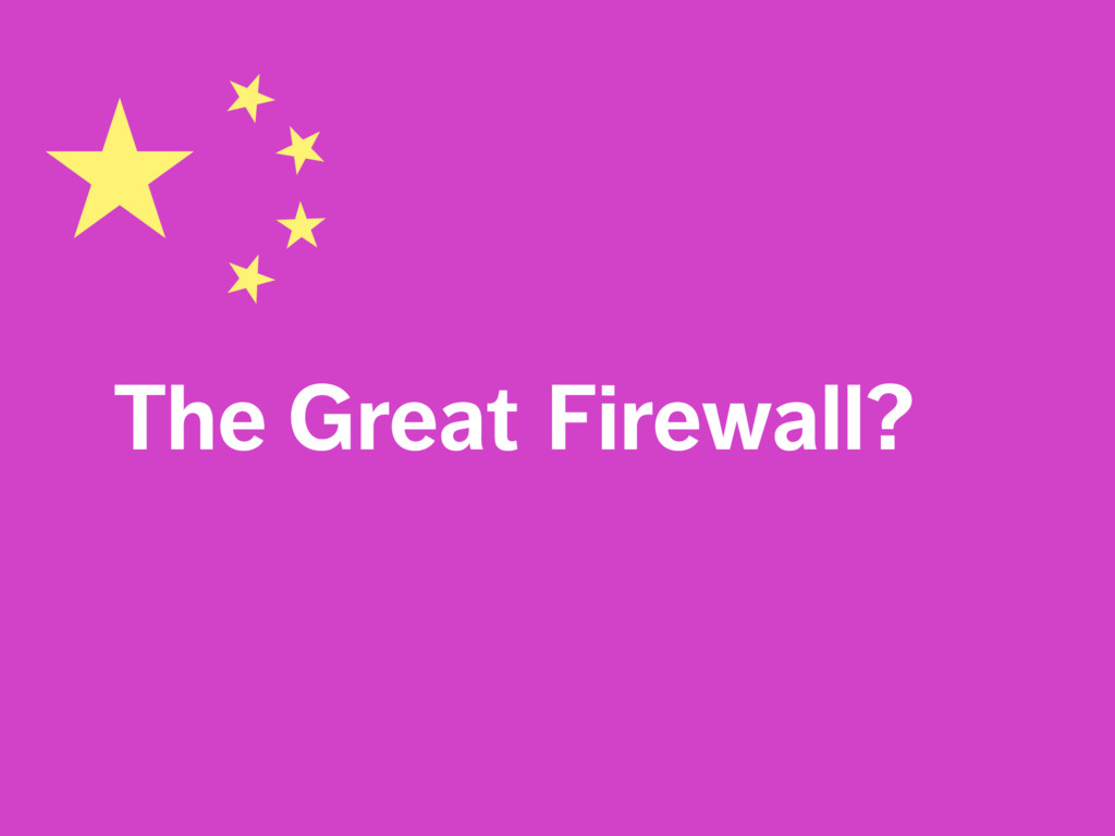 The Great Firewall?