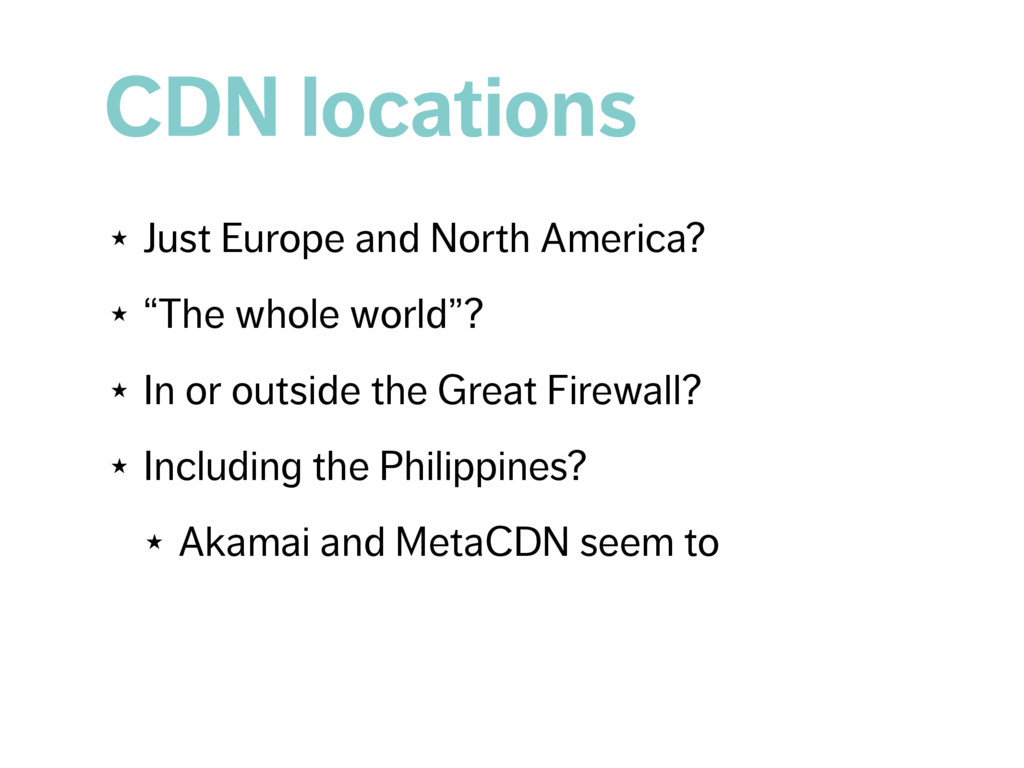 CDN locations ★ Just Europe and North America? ...