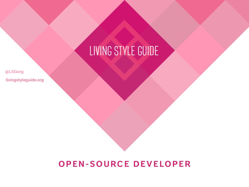 livingstyleguide.org @LSGorg OP E N -S OURCE DE...