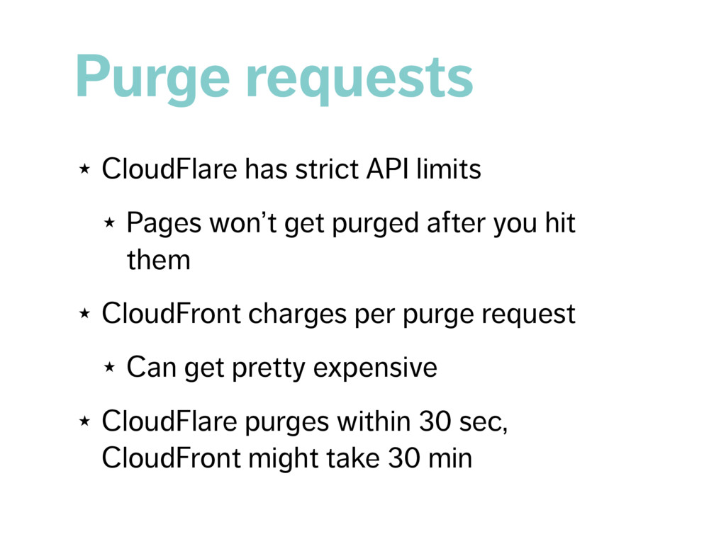 Purge requests ★ CloudFlare has strict API limi...