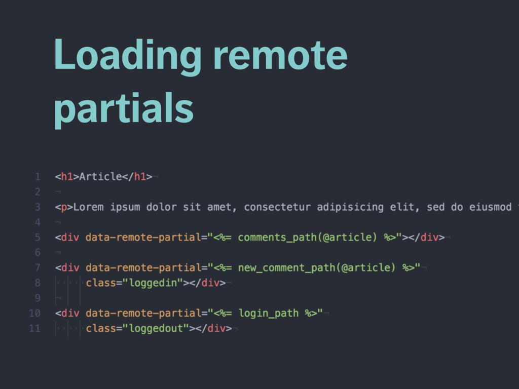 Loading remote partials