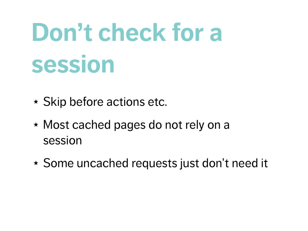 Don't check for a session ★ Skip before actions...