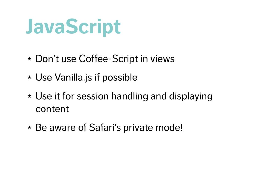 JavaScript ★ Don't use Coffee-Script in views ★...
