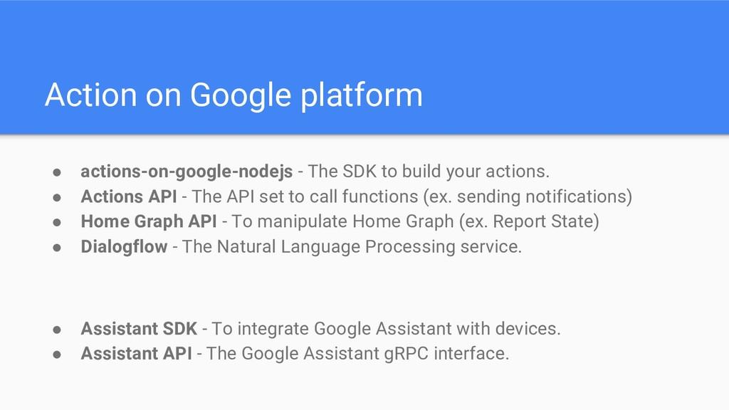 Action on Google platform ● actions-on-google-n...
