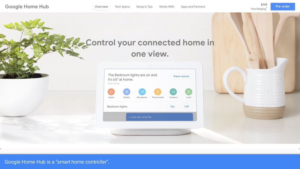 """Google Home Hub is a """"smart home controller""""."""