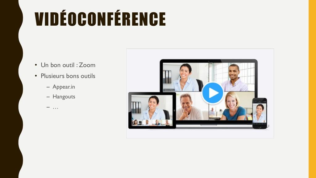 VIDÉOCONFÉRENCE • Un bon outil : Zoom • Plusieu...