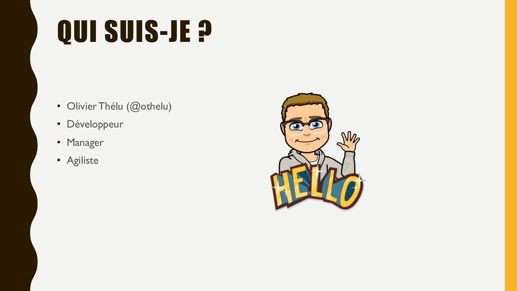 QUI SUIS-JE ? • Olivier Thélu (@othelu) • Dével...
