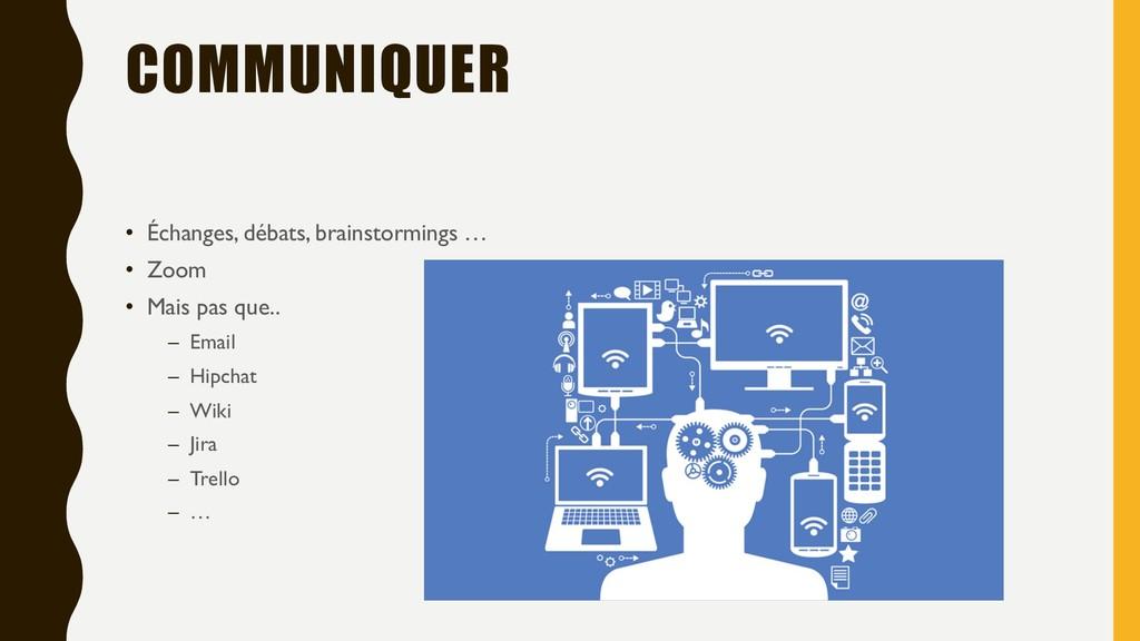 COMMUNIQUER • Échanges, débats, brainstormings ...