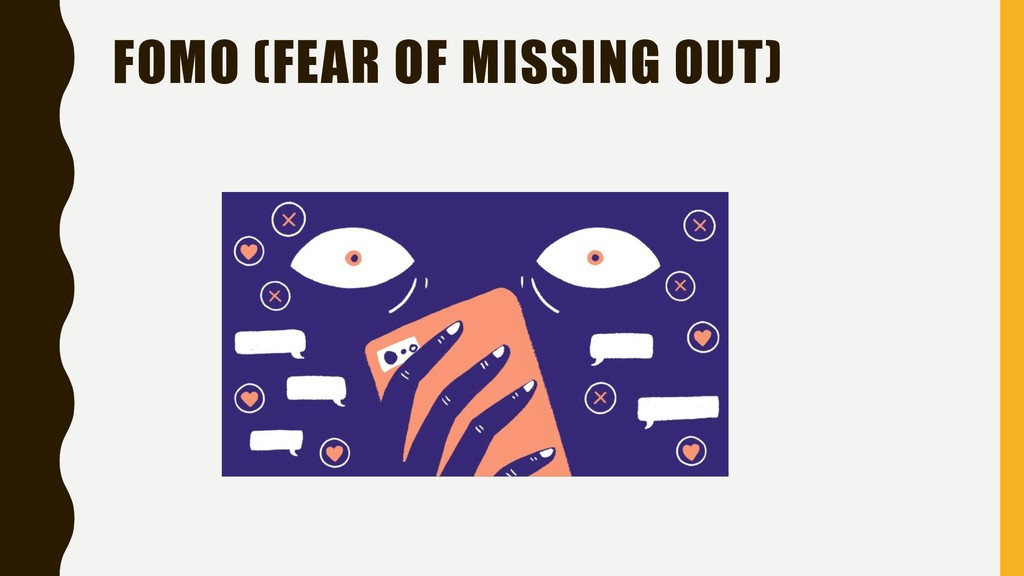 FOMO (FEAR OF MISSING OUT)