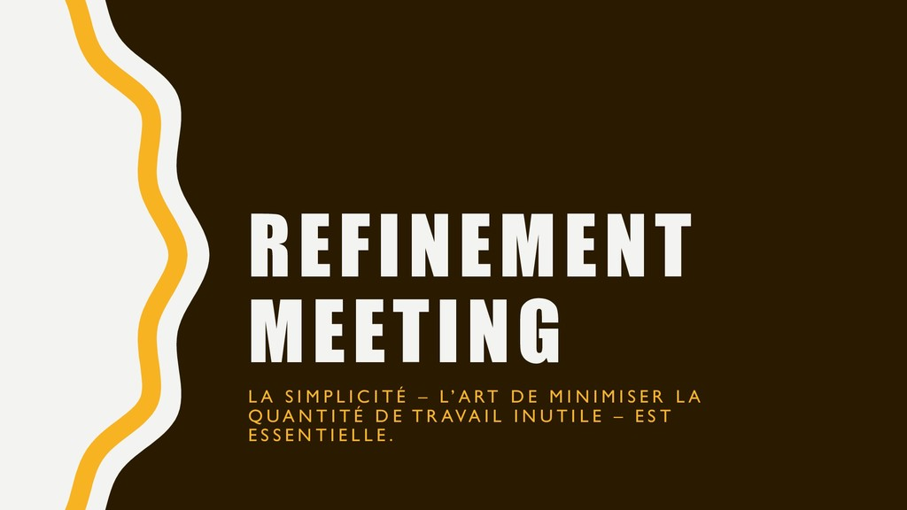 REFINEMENT MEETING L A S I M P L I C I T É – L'...