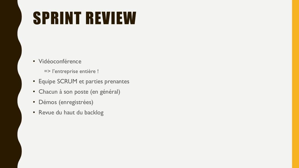 SPRINT REVIEW • Vidéoconférence => l'entreprise...
