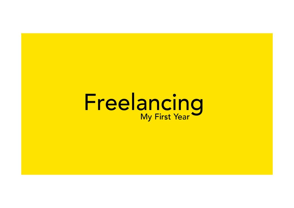 My First Year Freelancing