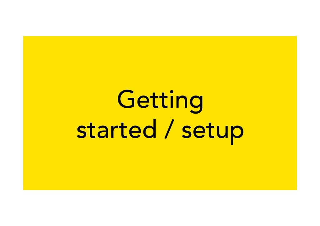 Getting started / setup
