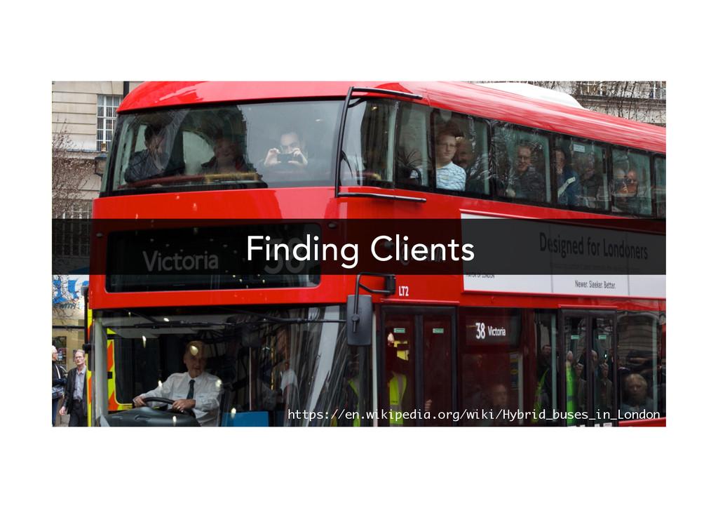 Finding Clients https://en.wikipedia.org/wiki/H...