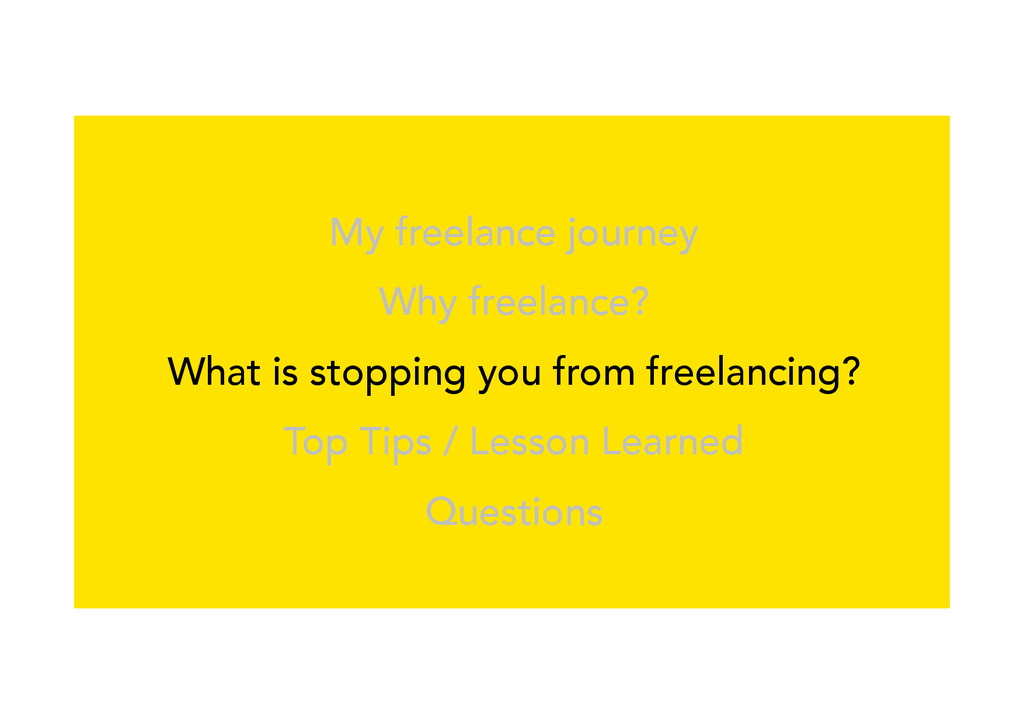 My freelance journey Why freelance? What is sto...