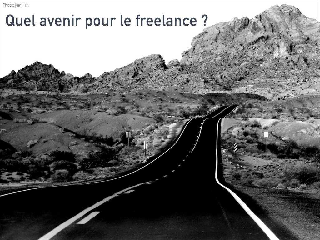 Photo: KariHak Quel avenir pour le freelance ?