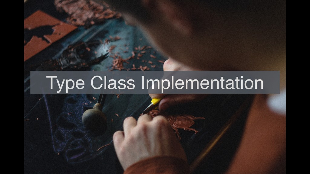 Type Class Implementation