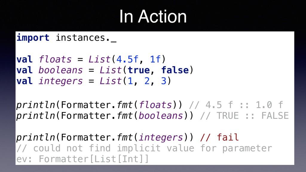 import instances._ val floats = List(4.5f, 1f) ...