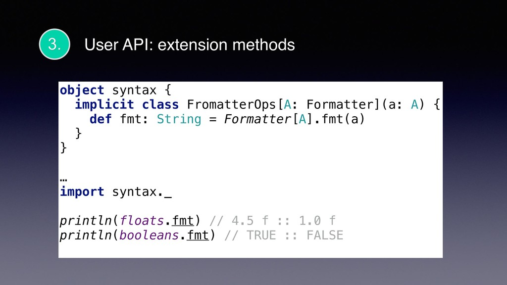 User API: extension methods object syntax { imp...