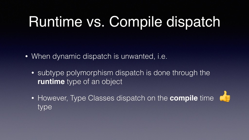 • When dynamic dispatch is unwanted, i.e. • sub...