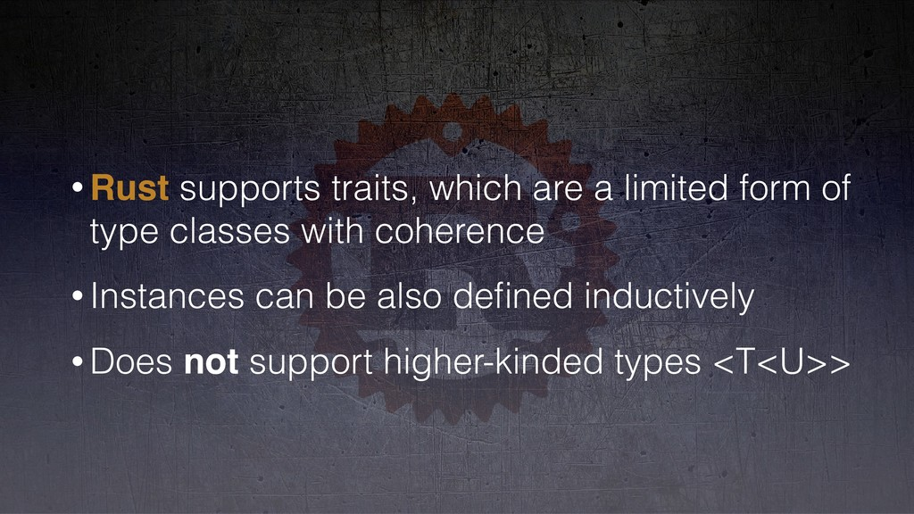 • Rust supports traits, which are a limited for...