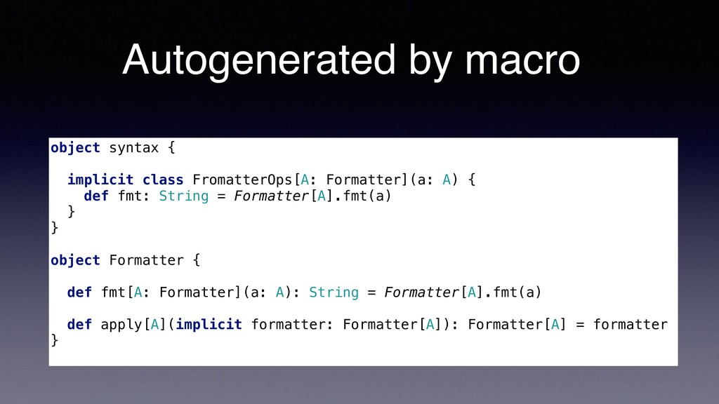 object syntax { implicit class FromatterOps[A: ...