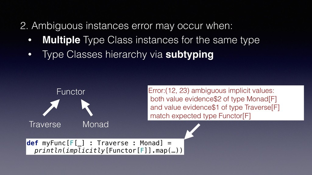2. Ambiguous instances error may occur when: • ...
