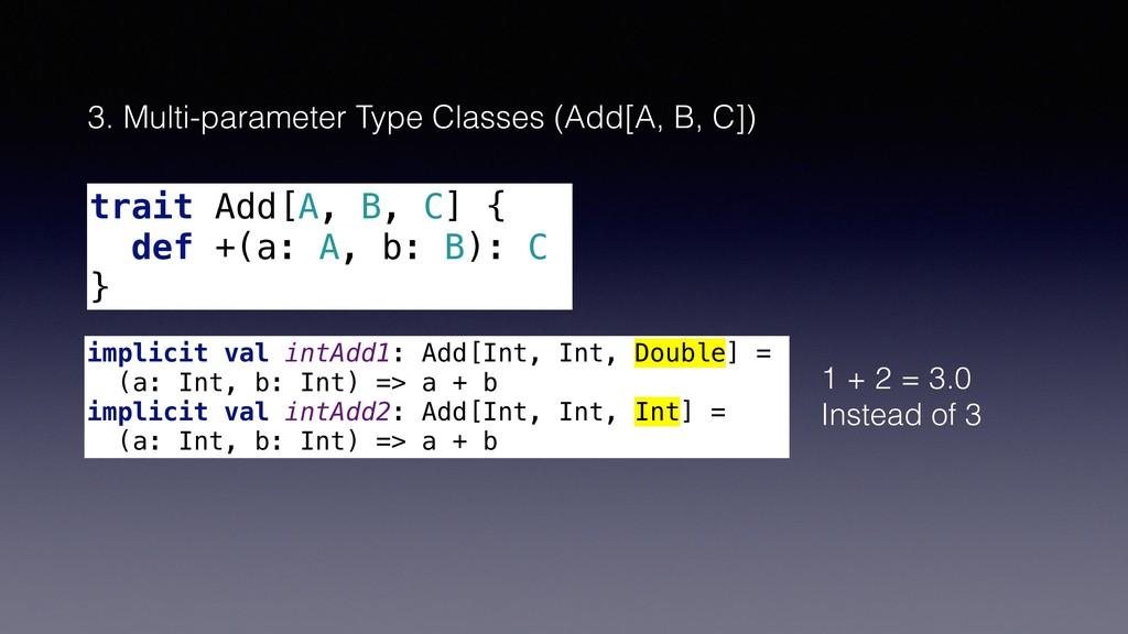 3. Multi-parameter Type Classes (Add[A, B, C]) ...