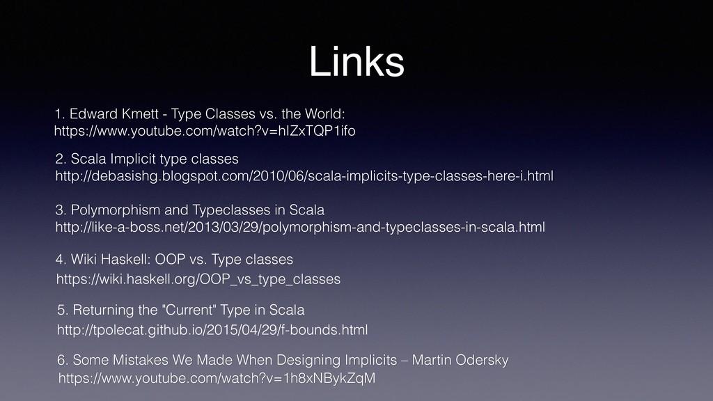 Links 2. Scala Implicit type classes http://deb...