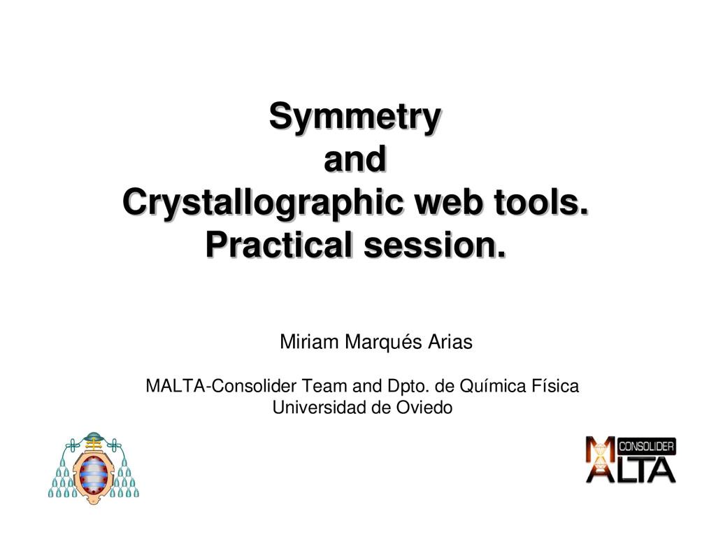 Zaragoza, May 2013 Symmetry and Crystallographi...